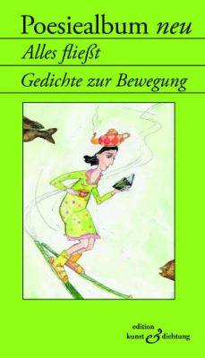 Poesiealbum neu - Alles fließt. Gedichte zur Bewegung