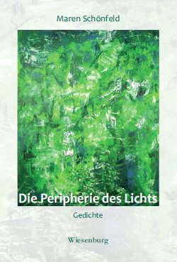 Maren Schönfeld: Die Peripherie des Lichts