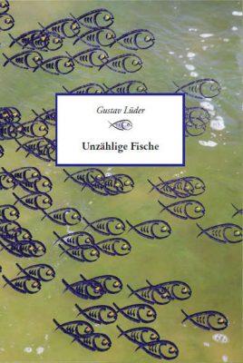 """Gustav Lüder """"Unzählige Fische"""""""