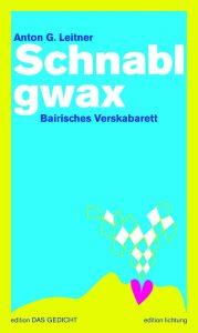 Anton G. Leitner: Schnablgwax