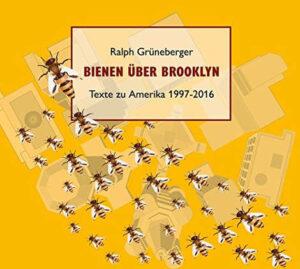 Ralph Grüneberger: Bienen über Brooklyn