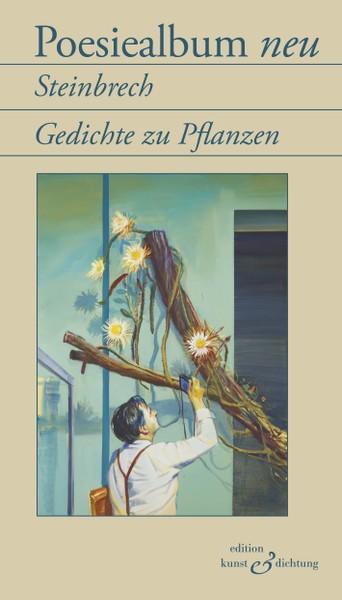 Gedichte zu Pflanzen – zeitgenössisch und klassisch