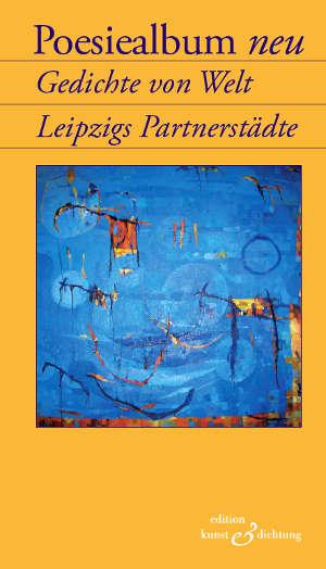 """Poesiealbum neu """"Gedichte von Welt. Leipziger Partnerstädte"""""""
