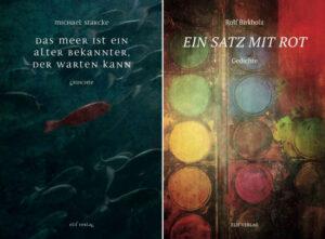 Michael Starcke: das meer ist ein alter bekannter, der warten kann - Rolf Birkholz: Ein Satz mit Rot