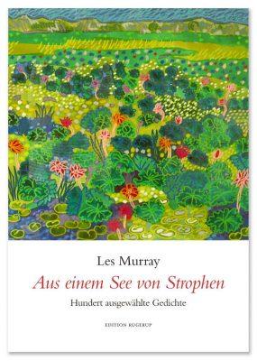 """Les Murray """"Aus einem See von Strophen"""""""