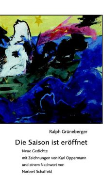 Ralph Grüneberger: Die Saison ist eröffnet
