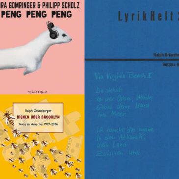 Nora Gomringer & Philipp Scholz: Peng Peng Peng – Ralph Grüneberger: Bienen über Brooklyn – Lyrikheft 20: Ralph Grüneberger / Bettina Haller