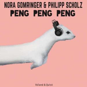 Nora Gomringer & Philipp Scholz, Peng Peng Peng