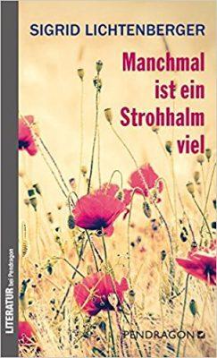 Sigrid Lichtenberger – Manchmal ist ein Strohhalm viel