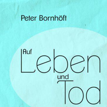 Peter Bornhöft: Auf Leben und Tod