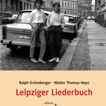 Das Leipziger Liederbuch in Neufassung: Zeitzeugnis subversiver Literaturgeschichte