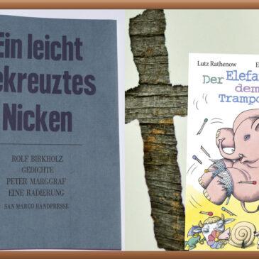Rolf Birkholz: Edle Buchdruckkunst mit spirituellem Anspruch / Lutz Rathenow: Kindergedichte für alle