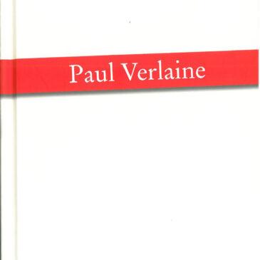 """""""Und ich entschwinde / Im bösen Winde …"""": Frank Stückemanns Neu-Übersetzung von Paul Verlaines musikalisch inspirierter Dichtung"""