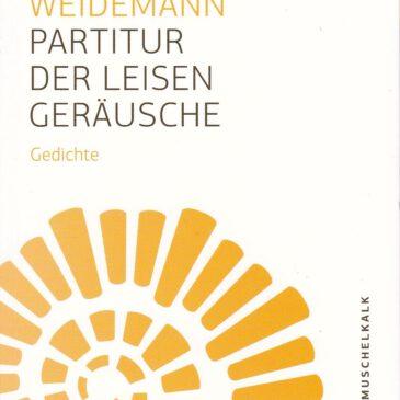 """Verschlüsselung – Metamorphosen – Erinnerung:  Beate Weston-Weidemanns """"Partitur der leisen Geräusche"""""""