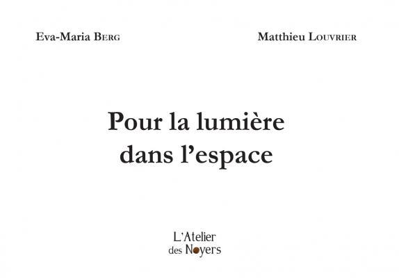 Eva-Maria Berg: Pour la lumière dans l'espace / für das licht im raum