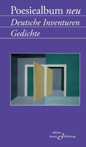 Poesiealbum neu – Deutsche Inventuren