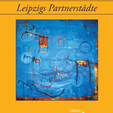 Poesiealbum neu: Gedichte von Welt. Leipzigs Partnerstädte (Sonderheft)