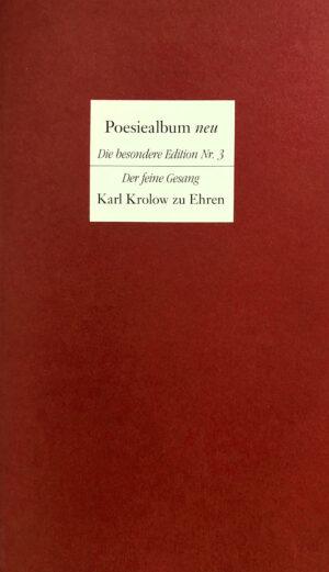 Der feine Gesang: Eine Würdigung für den 1999 verstorbenen Dichter Karl Krolow